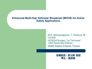 Enhanced Multi-Hop Vehicular Broadcast (MHVB) for Active Safety Applications