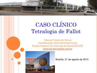 CASO CLÍNICO Tetralogia de Fallot