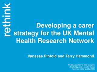 Developing a carer strategy for the UK Mental Health Research Network