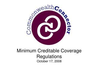 Minimum Creditable Coverage Regulations October 17, 2008