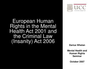 European Human Rights in the Mental Health Act 2001 and the Criminal Law (Insanity) Act 2006
