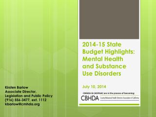 2014-15 State Budget Highlights: Mental Health and Substance Use Disorders  July 10, 2014