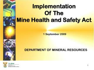 Implementation  Of The  Mine Health and Safety Act 1 September 2009