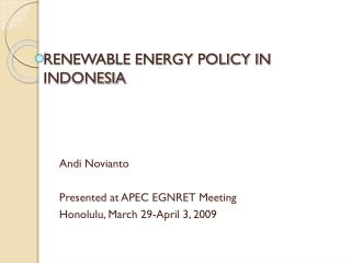 RENEWABLE ENERGY POLICY IN  INDONESIA