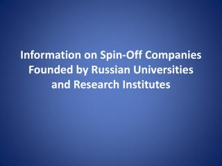 Information on Spin-Off Companies Founded by Russian Universities and Research Institutes