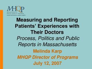 Melinda Karp MHQP Director of Programs July 12, 2007