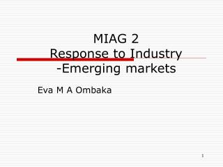 MIAG 2 Response to Industry -Emerging markets