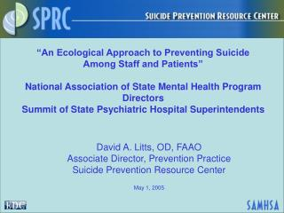 David A. Litts, OD, FAAO Associate Director, Prevention Practice
