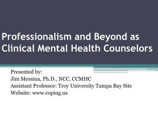 Professionalism and Beyond as Clinical Mental Health Counselors