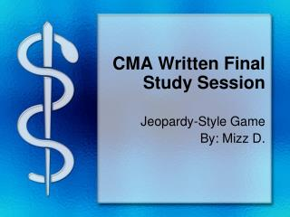 CMA Written Final Study Session