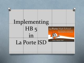Implementing HB 5  in  La Porte ISD