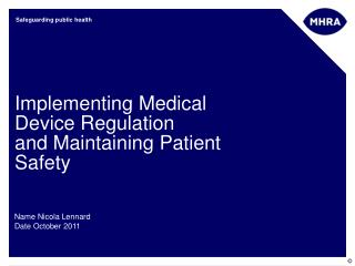 Implementing Medical Device Regulation and Maintaining Patient Safety