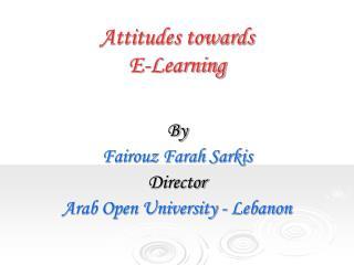Attitudes towards E-Learning