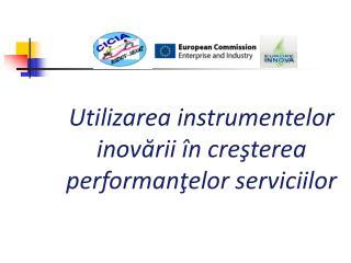 Utilizarea instrumentelor inovării în creşterea performanţelor serviciilor