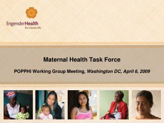 Maternal Health Task Force POPPHI Working Group Meeting , Washington DC, April 6, 2009