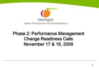 Phase 2: Performance Management  Change Readiness Calls November 17 & 18, 2008