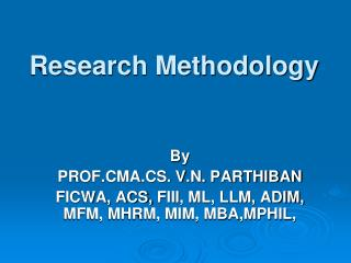 TITLE OF THE PAPER: Research Methodology