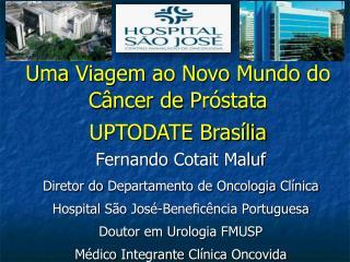 Uma Viagem ao  Novo  Mundo  do  Câncer  de  Próstata UPTODATE Brasília