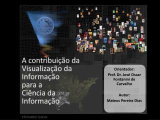 Orientador:  Prof. Dr. José Oscar Fontanini de Carvalho Autor:  Mateus Pereira Dias