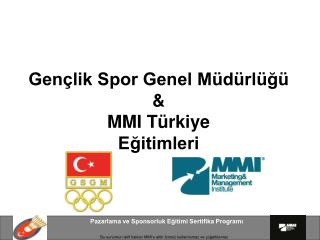 Gençlik Spor Genel Müdürlüğü  & MMI Türkiye  Eğitimleri
