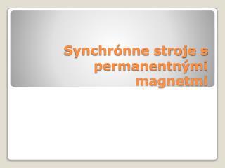 Synchrónne stroje s permanentnými magnetmi