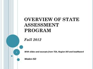 OVERVIEW OF STATE ASSESSMENT PROGRAM Fall 2012