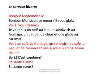 Le serveur bizarre Bonjour Mademoiselle Bonjour Monsieur. Le menu s'il vous plaît.
