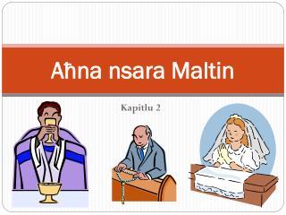 A ħna nsara Maltin