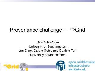 Provenance challenge ---  my Grid