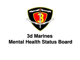 3d Marines  Mental Health Status Board