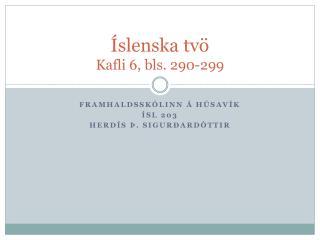 Íslenska tvö Kafli 6, bls. 290-299