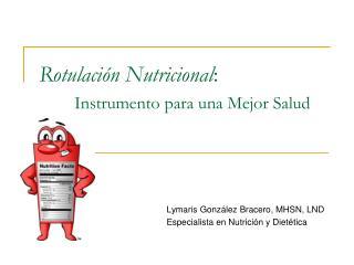 Rotulación Nutricional : Instrumento para una Mejor Salud