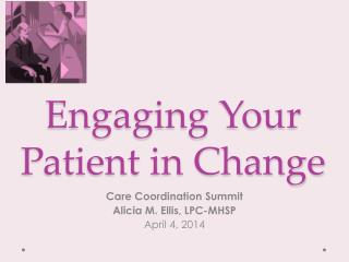 Engaging Your Patient in Change