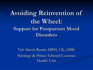 Avoiding Reinvention of the Wheel: Support for Postpartum Mood Disorders