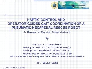 HAPTIC CONTROL AND  OPERATOR-GUIDED GAIT COORDINATION OF A  PNEUMATIC HEXAPEDAL RESCUE ROBOT