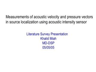 Measurements of acoustic velocity and pressure vectors