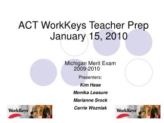 ACT WorkKeys Teacher Prep January 15, 2010