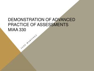 Demonstration of Advanced Practice of Assessments MIAA 330