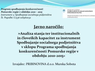 Izvajalec: PRIBINOVINA d.o.o. Murska Sobota