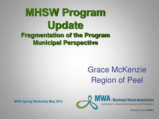 MHSW Program Update  Fragmentation of the Program Municipal Perspective