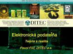 Elektronick  podatelna  Te ria a realita  Pavol Fric, DITEC a.s.