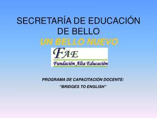 SECRETARÍA DE EDUCACIÓN DE BELLO UN BELLO NUEVO