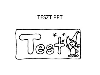 TESZT PPT