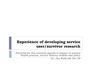 Experience of developing service user/survivor  research