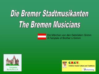 Die Bremer Stadtmusikanten The Bremen Musicians