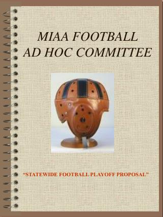 MIAA FOOTBALL  AD HOC COMMITTEE