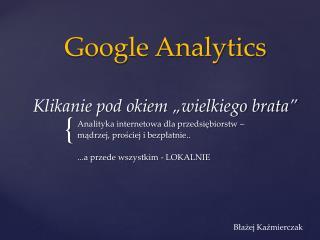 """Google Analytics Klikanie pod okiem """"wielkiego brata"""""""