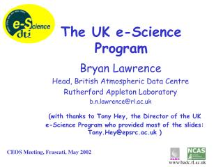 Bryan Lawrence Head, British Atmospheric Data Centre Rutherford Appleton Laboratory