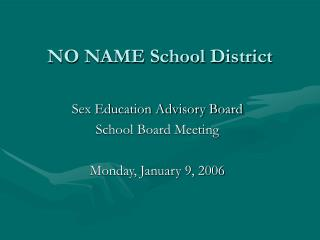 NO NAME School District
