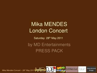 Mika MENDES  London Concert Saturday 28 th  May 2011